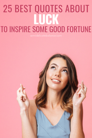 25 Best Quotes About Luck To Inspire Some Good Fortune #luckquotes #lucksayings #luckcaptions #goodluckquotes