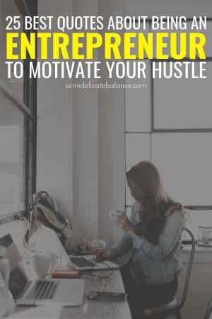 25 Motivational Entrepreneur Quotes To Jumpstart Your Business Hustle, Sayings about the Entrepreneurial spirit, business motivation for being your own boss #entrepreneurquotes #entrepreneur #businessquotes #entrepreneurship #entrepreneurialspirit