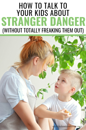 How To Teach Kids About Stranger Danger (Without Totally Freaking Them Out) #parenting #momlife #motherhood #parentingtips