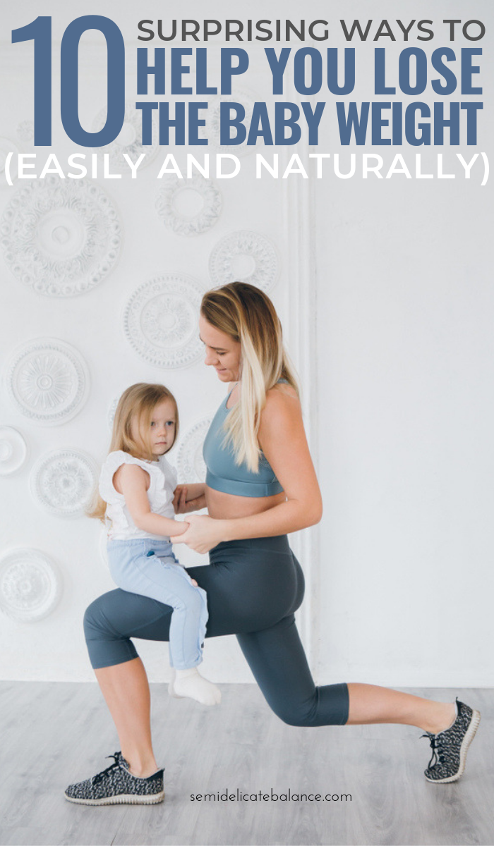 Surprising Ways to Lose the Baby Weight easily and naturally, #newmom #postpartum #babyweight #loseweight #momlife