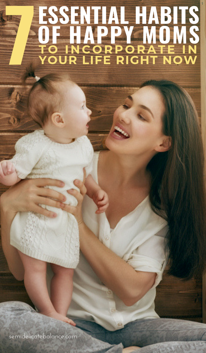 Essential Habits Of Happy And Successful Moms To Incorporate In Your Life Right Now, Tips and Advice for motherhood and parenting #parenting #motherhood #momlife #happymom #positivemom #raisingkids
