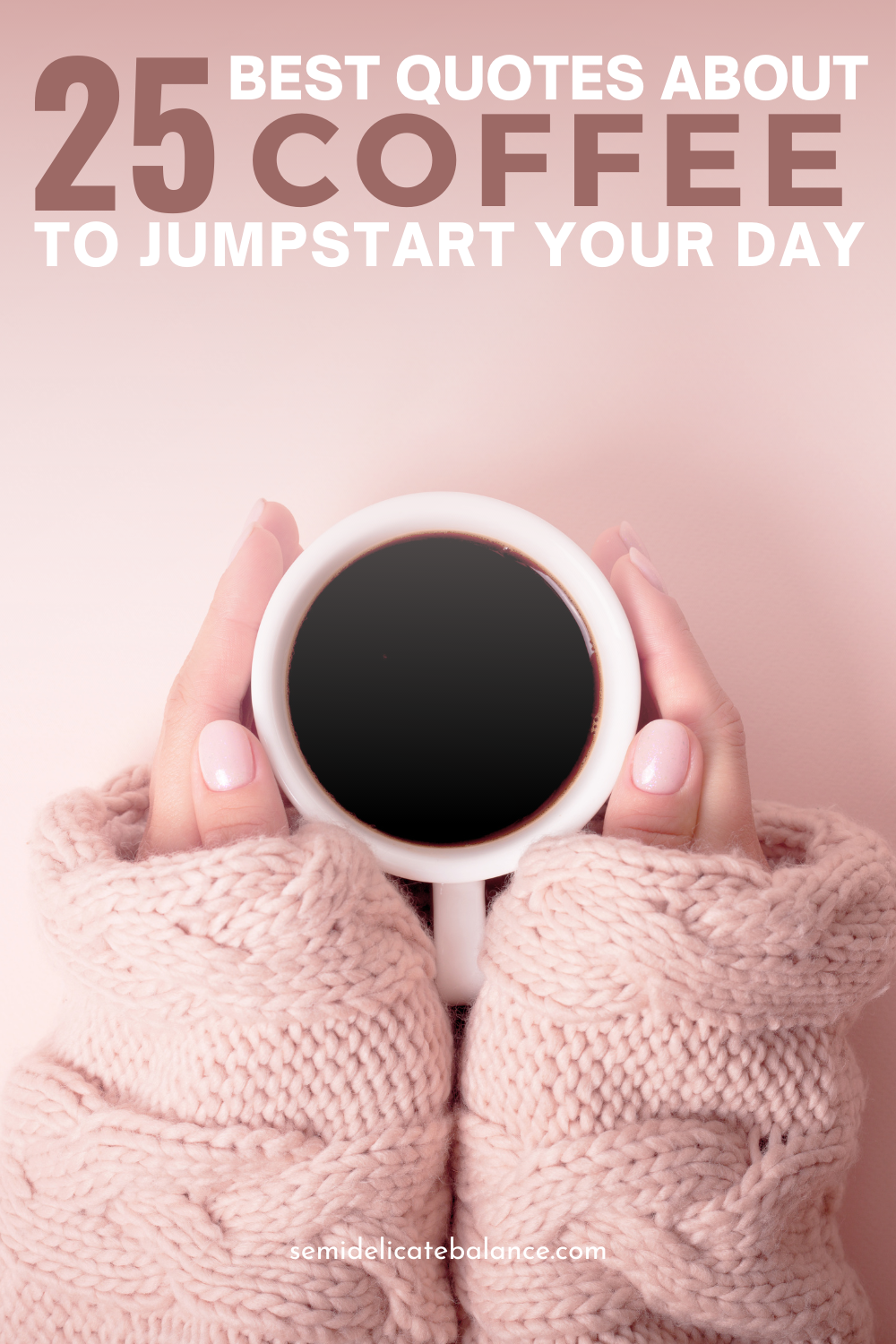 Best Quotes About Coffee To Jumpstart Your Day, Coffee sayings to share