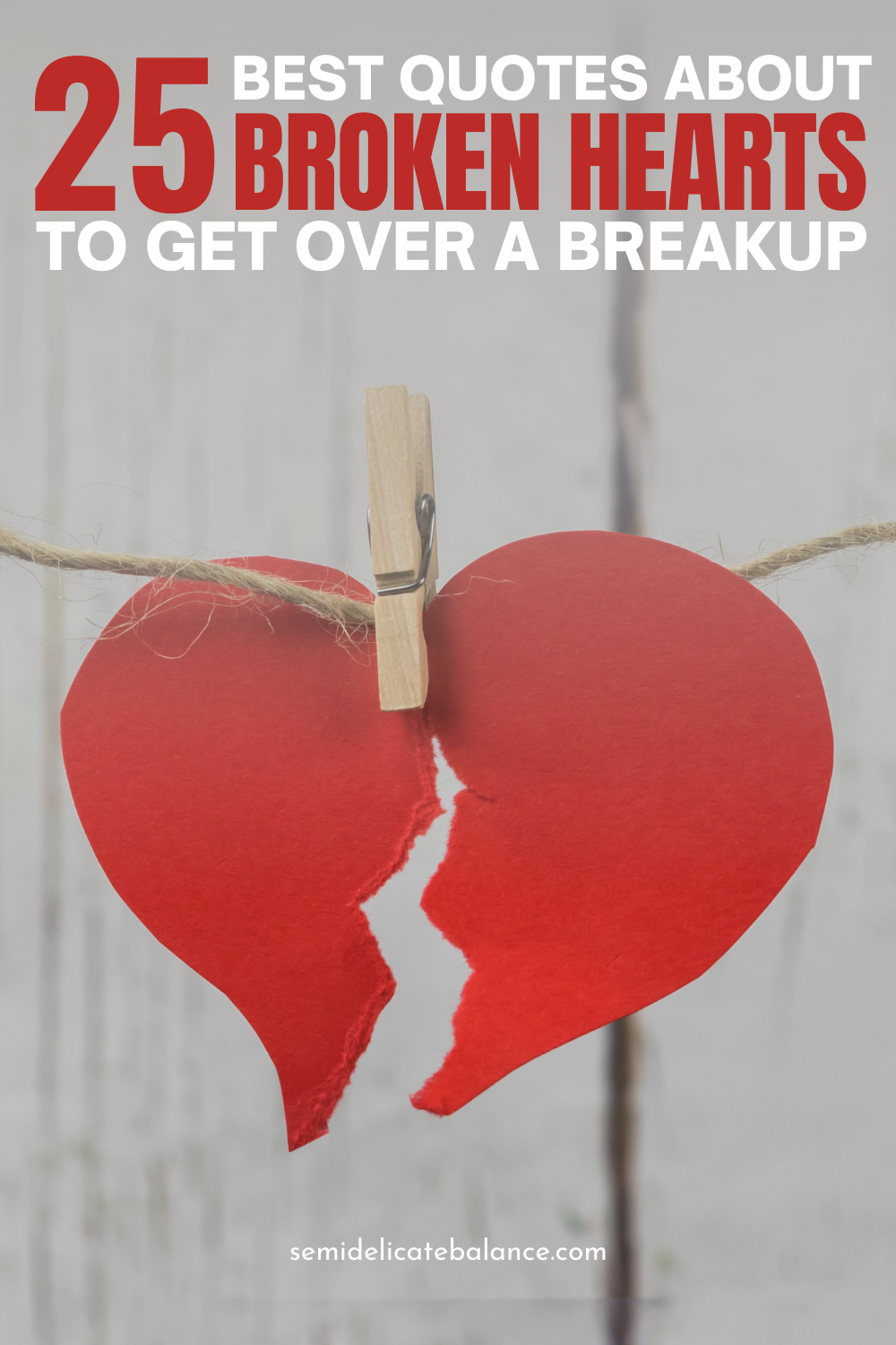 Best Quotes about Broken Hearts - Inspirational Words About Heartbreak #brokenheart #brokenhearts #breakup #breakups