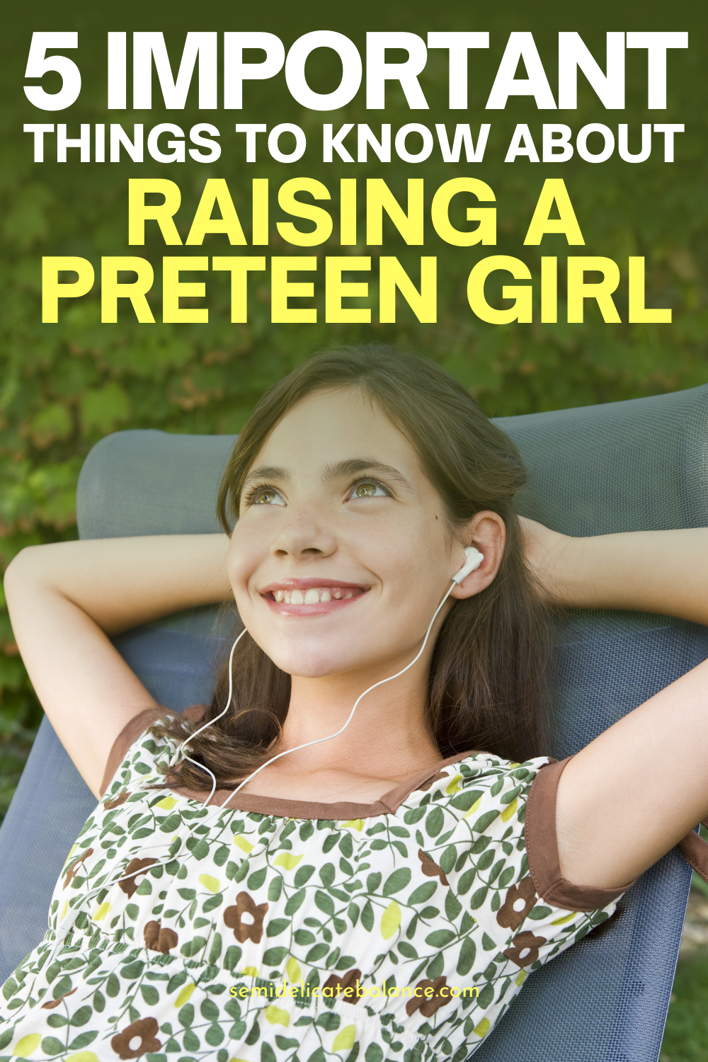 5 Important Things to Know About Raising A Preteen Daughter