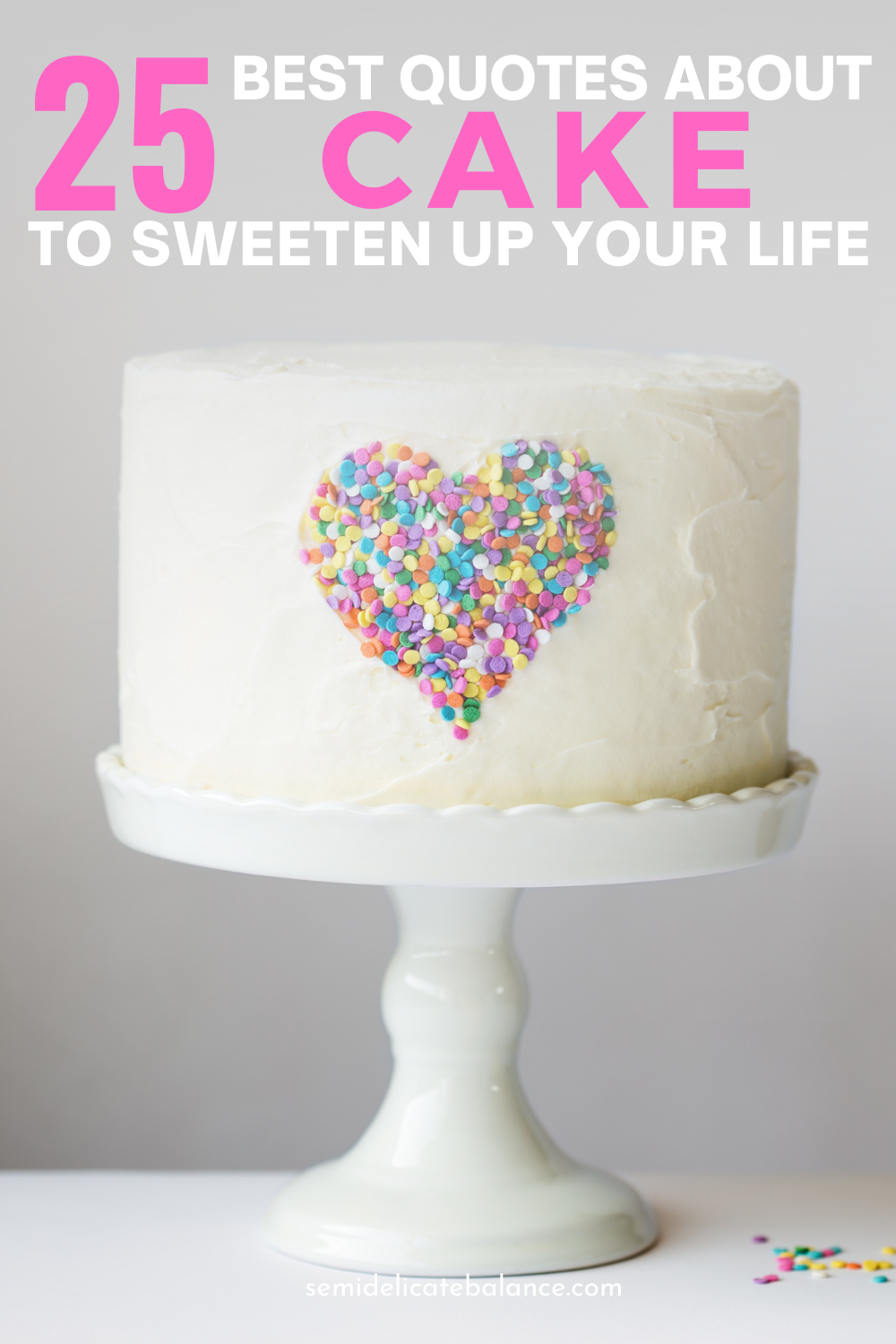 Best Quotes About Cake to Celebrate Just How Delicious It is, Sweet Sayings About Cake