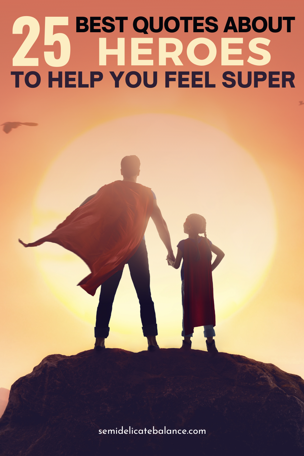 25 Best Quotes About Heroes To Help Everyone Feel Super, Inspirational heroism quotes
