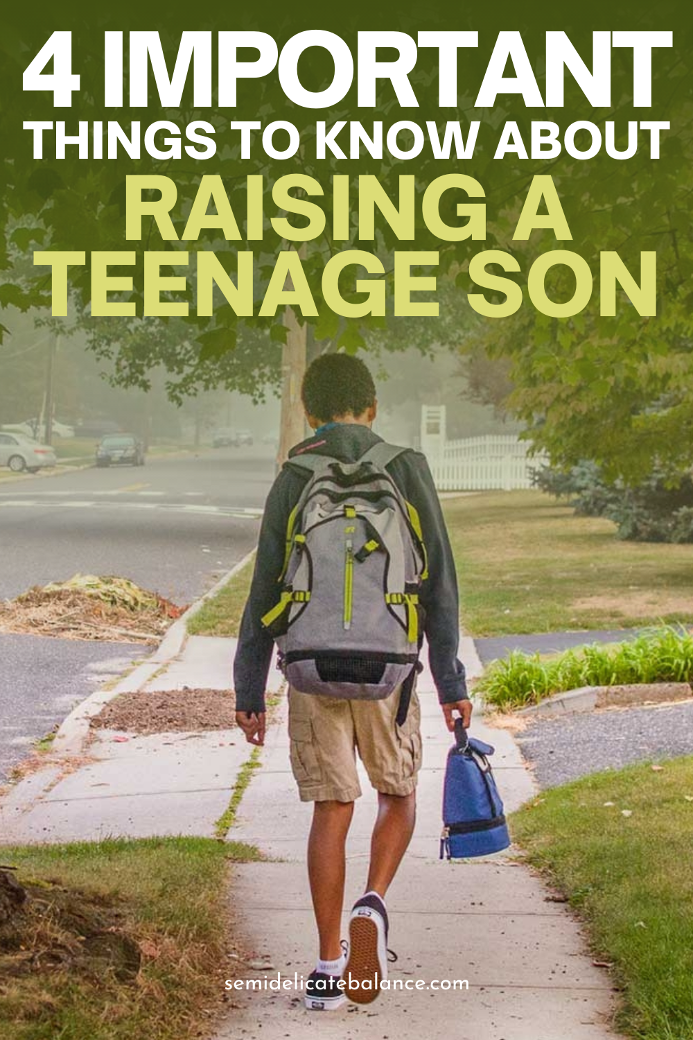 Important Things to Know About Raising a Teenage Son, Tips For Parenting Teen boys